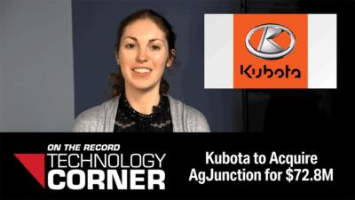 [Technology Corner] Kubota to Acquire AgJunction for $72 8M
